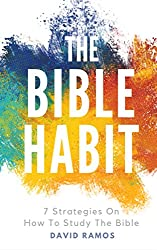 The Bible Habit: 7 Strategies On How To Study The Bible (English Edition)