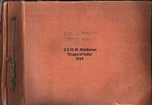 Snaps of India - S.S.M. William 'Bill' Middleton - 1945 (English Edition) (Rice Snaps)