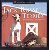 The Jack Russell Terrier: Courageous Companion (Howell reference books)