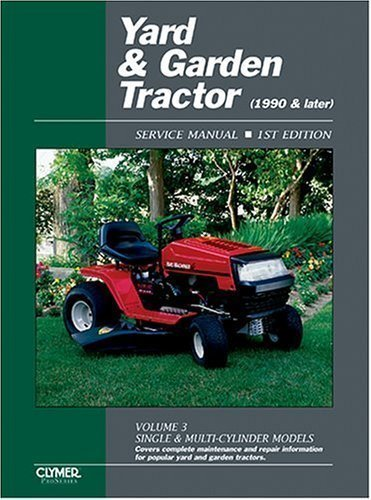 [Yard & Garden Tractor Service Manual- 1990 & Later, Vol. 3: Single & Multi-Cylinder Models (Clymer Proseries)] (By: M D Johnson) [published: May, 2002] -
