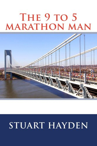 The 9 5 marathon man ebook stuart hayden brightroom photography the 9 5 marathon man by hayden stuart fandeluxe PDF