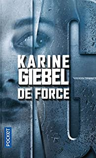 De force par Karine Giebel