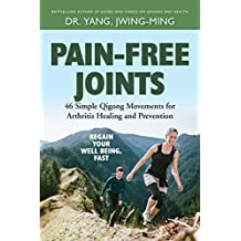 Pain-Free Joints: Simple Qigong Movements for Arthritis Healing and Prevention (English Edition)