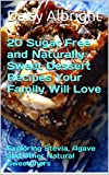 This wonderful collection of recipes uses a variety of natural sweeteners, including honey, agave, blackstrap molasses, Medjool dates, applesauce, Stevia In The Raw, liquid Stevia,  and coconut sugar.  The recipes are easy to follow and take the inti...