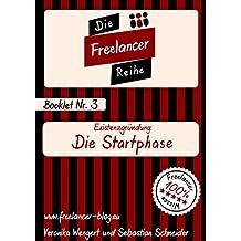 Existenzgründung: Die Startphase (Die Freelancer-Reihe 3)