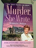Murder, She Wrote Domestic Malice by Jessica Fletcher and Donald Bain (2012-08-02)