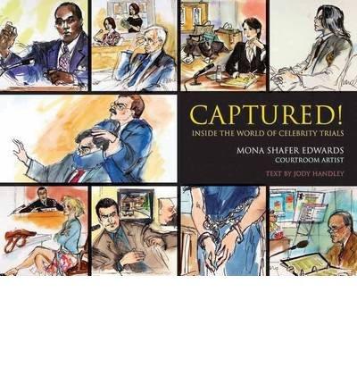 [(Captured!: Inside the World of Celebrity Trials )] [Author: Mona Shafer Edwards] [Jun-2006]
