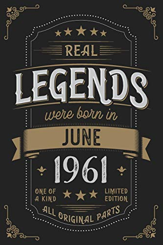 Real Legends were born in June 1961: Vintage Birthday Notebook - Great Individual Gift for Writing Notes, Scribble and Reminders | lined | 6x9 Inch | 100 Pages (Bulk Notebooks In)