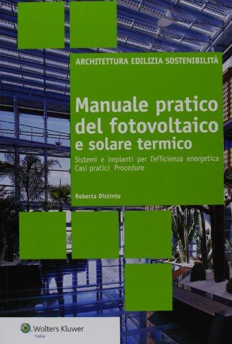 manuale-pratico-del-fotovoltaico-e-solare-termico-sistemi-e-impianti-per-lefficienza-energetica-casi