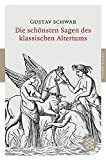 Die schönsten Sagen des klassischen Altertums (Fischer Klassik) - Gustav Schwab