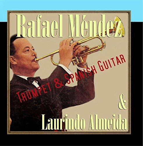 Trumpet & Spanish Guitar by Rafael M??ndez & Laurindo Almeida - Amazon Musica (CD e Vinili)