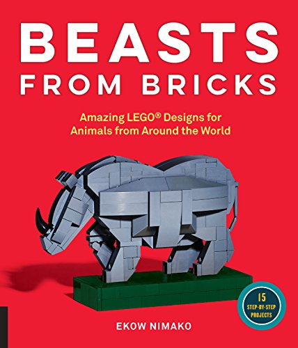 Beasts from Bricks: Amazing LEGO® Designs for Animals from Around the World - With 15 Step-by-Step Projects por Ekow Nimako