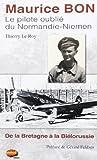 Maurice Bon le Pilote Oublié du Normandie-Niemen : De la Bretagne à la Biélorussie