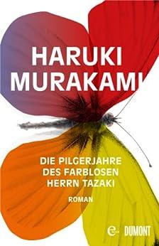 Die Pilgerjahre des farblosen Herrn Tazaki: Roman von [Murakami, Haruki]