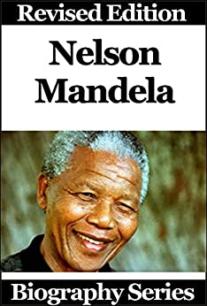 Celebrity Biographies - The Amazing Life Of Nelson Mandela - Biography Series by [Series, Biography]