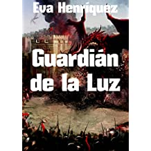 Guardián de la Luz (Spanish Edition)