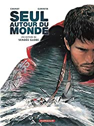 Seul autour du monde - tome 0 - Une histoire du Vendée Globe