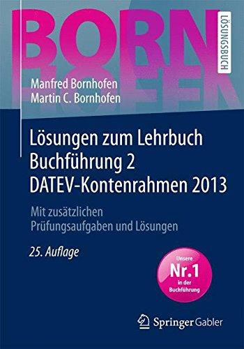 Lösungen zum Lehrbuch Buchführung 2 DATEV-Kontenrahmen 2013 (Bornhofen Buchführung 2 LÖ)