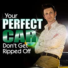 Your Perfect Car: Don't Get Ripped Off: Part 2