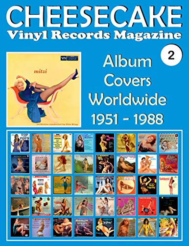 CHEESECAKE - Vinyl Records Magazine No. 2: Album Covers Worldwide (1951 - 1988) - Full-color Guide -