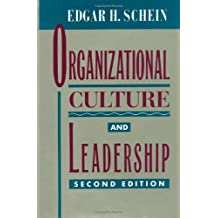 Organizational Culture and Leadership (The Jossey-Bass Business & Management Series) by Edgar H. Schein (1992-11-13)