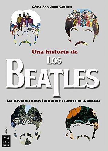 Una historia de los Beatles (Música) por César San Juan Guillén