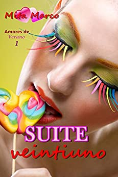 Suite Veintiuno (Amores de verano nº 1) de [Marco, Mita]