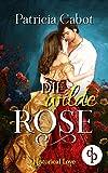 Die wilde Rose (Historisch, Liebe) (Historical Love-Reihe 2)