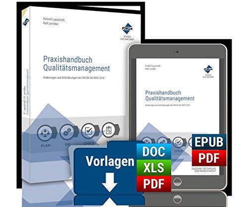 Praxishandbuch Qualitätsmanagement: Änderungen und Anforderungen der DIN EN ISO 9001:2015 auf einen Blick