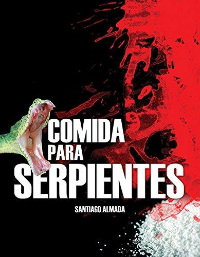 Comida para serpientes (Trilogía de Mitri Jiménez nº 2) por Santiago Almada