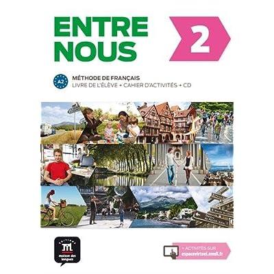 Entre nous 2 A2 : Livre de l'élève + cahier d'activités (1CD audio)