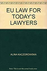 EU LAW FOR TODAY\'S LAWYERS