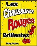 Livres pour enfants âge 4 8 ans:Les Chaussures Rouges Brillantes (histoires pour enfants, children's book in French) (French Edition)