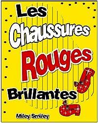Livres pour enfants âge 4 8 ans:Les Chaussures Rouges Brillantes (histoires pour enfants, children's book in French)