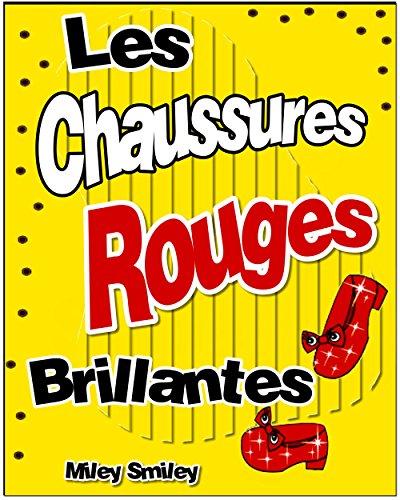 Livres pour enfants âge 4 8 ans:Les Chaussures Rouges Brillantes (histoires pour enfants, children's book in French) par Miley Smiley