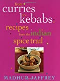 From Curries to Kebabs: Recipes from the Indian Spice Trail price comparison at Flipkart, Amazon, Crossword, Uread, Bookadda, Landmark, Homeshop18
