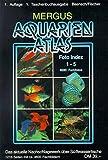 Aquarienatlas / Foto Index 1-5 + Register 6: Aquarienatlas, Kt, Foto-Index 1 - 5 - Gero W Fischer, Hans A Baensch