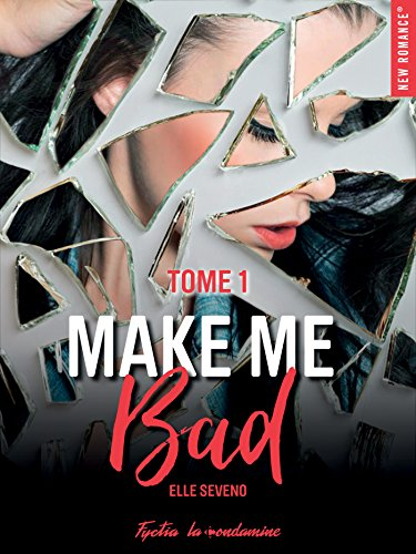 Make me bad - tome 1 par [Seveno, Elle]