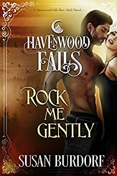 Rock Me Gently: (A Havenwood Falls Novel) by [Havenwood Falls Collective, Burdorf, Susan]