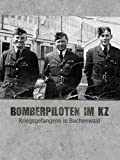 Bomberpiloten im KZ - Kriegsgefangene in Buchenwald
