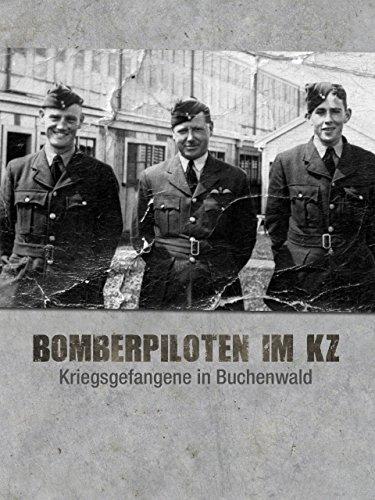 Bomberpiloten im KZ - Kriegsgefangene in Buchenwald -