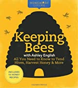 Homemade Living: Keeping Bees with Ashley English: All You Need to Know to Tend Hives, Harvest Honey & More by Ashley English (2011-03-01)