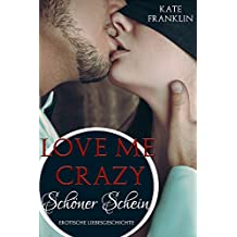Love Me Crazy - Schöner Schein (Crazy-Reihe 1)