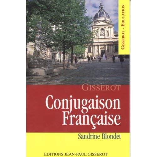 Conjugaison Française by Blondet Sandrine(2003-03-12)
