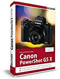 Canon PowerShot G5X - F??r bessere Fotos von Anfang an!: Das Kamerahandbuch f??r den praktischen Einsatz by Kyra S??nger (2016-03-14)