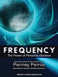 Frequency: The Power of Personal Vibration by Penney Peirce (2012-09-17)