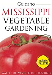Guide to Mississippi Vegetable Gardening (Vegetable Gardening Guides) by Walter Reeves (2008-02-01)