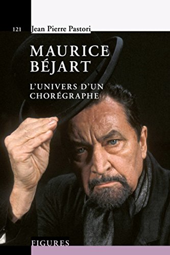 Maurice Bjart: L'univers d'un chorgraphe