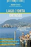 Ortasee Reiseführer: Die schönsten Ziele am Lago d'Orta im Piemont, Italien - Robert Hüther
