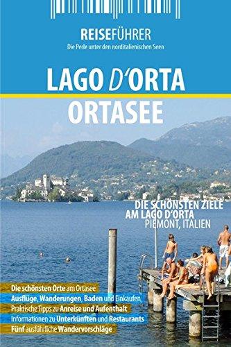 Ortasee Reiseführer: Die schönsten Ziele am Lago d'Orta im Piemont, Italien (Sandalen Kinder Ort)